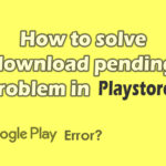How to solve download pending in play store